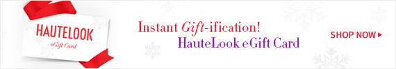 Instant Gift-ification! | HauteLook eGift Card | Shop Now