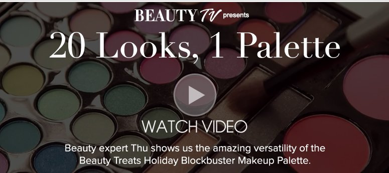 Beauty TV presents… 20 Looks, 1 Palette! Beauty expert Thu shows us the incredible versatility of the Beauty Treats Holiday Blockbuster Makeup Palette!  Watch Video>>