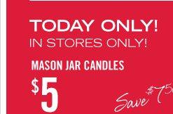 Mason Jar Candles – $5