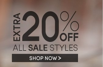 EXTRA 20% OFF ALL SALE STYLES | SHOP NOW