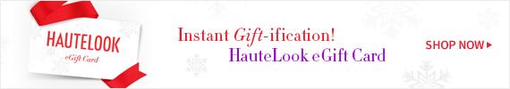 Instant Gift-ification! | HauteLook eGift Card | Shop Now