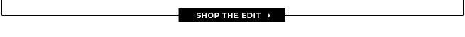 Shop the Entire Edit >
