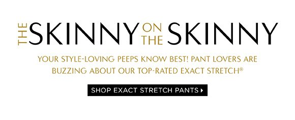 SHOP EXACT STRECH PANTS