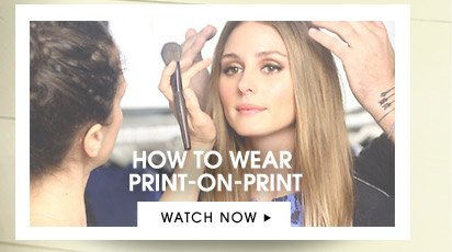 HOW TO WEAR PRINT-ON-PRINT . WATCH NOW