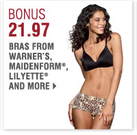 BONUS BUYS Now Extended through Tuesday, November 12 BONUS 21.97 Bras from Warner's, Maidenform®, Lilyette® and more
