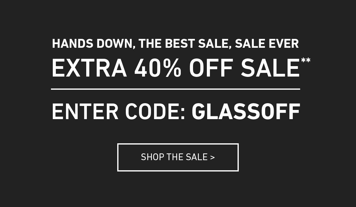 Extra 40% Off Sale! Enter Code: GLASSOFF