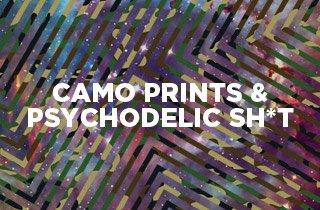 Camo, Prints & Psychedelic Sh*t