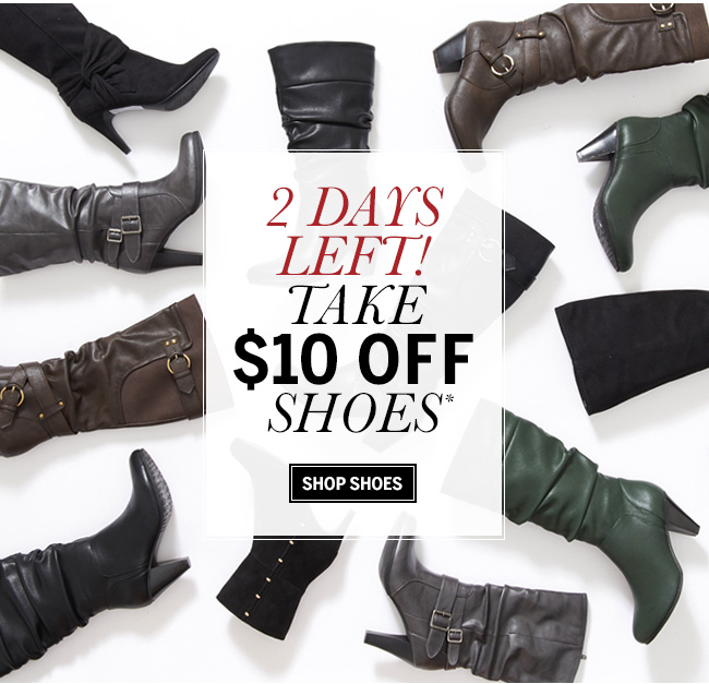 2 DAYS LEFT! Take $10 Off Shoes Shop shoes