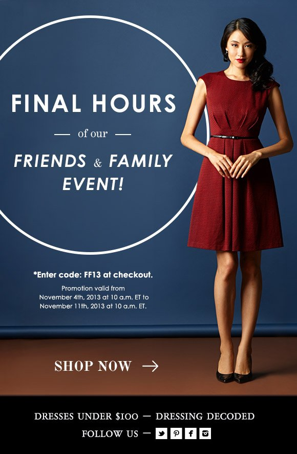 Final Hours for Friends & Family Event: 30% Off!