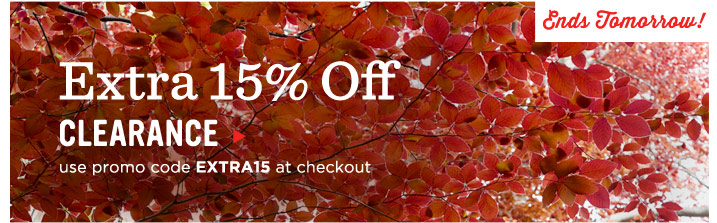 Extra 15% Off Clearance. Use promo code EXTRA15 at checkout.