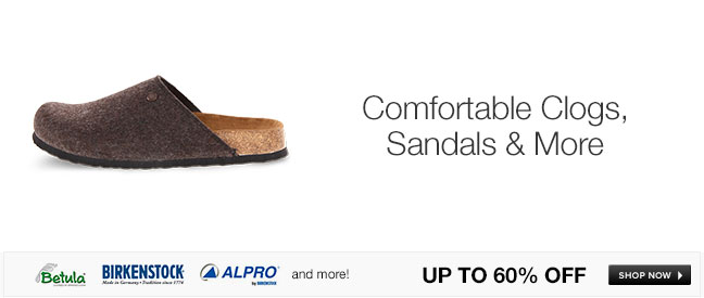 Comfortable Clogs, Sandals and More