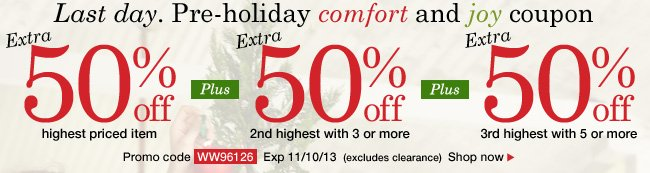 Triple 50% offer. Use promo code WW96126. Expires 11/10/13