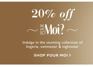 20% off Pour Moi?