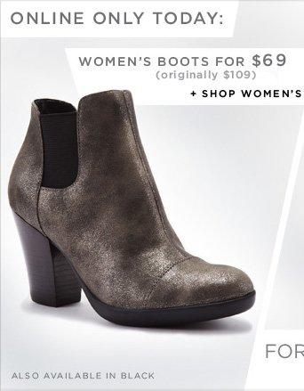 WOMEN'S BOOTS FOR $69 (originally $109) + SHOP WOMEN'S