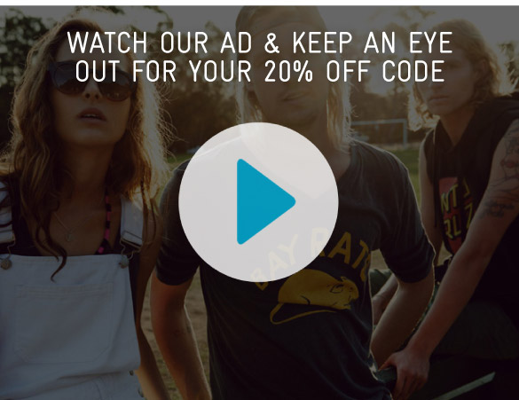 Watch Our Ad & Keep An Eye Out For Your 20% Off Code