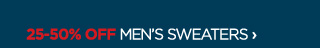 25-50% OFF MEN'S SWEATERS ›
