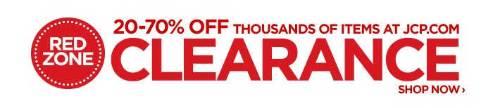 RED ZONE CLEARANCE 20-70% OFF THOUSANDS OF ITEMS AT JCP.COM SHOP NOW ›