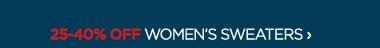 25-40% OFF WOMEN'S SWEATERS ›