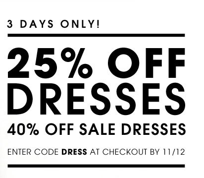 3 DAYS ONLY! . 25% OFF DRESSES