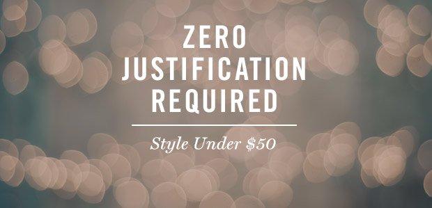Zero Justification Required: Style Under $50