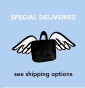 SPECIAL DELIVERIES see shipping options »LEARN MORE