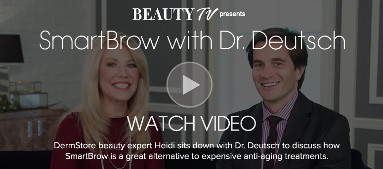 SmartBrow with Dr. Deutsch Beauty expert Heidi and Dr. Deutsch discuss how SmartBrow is a great alternative to expensive treatments in the fight to looking younger. Watch Video>>