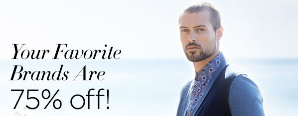 Your Favorite Brands Are 75% off!