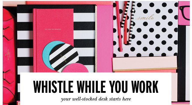 whistle while you work.