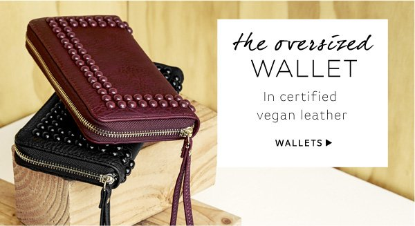 The oversized wallets in certified vegan leather. Shop Wallets