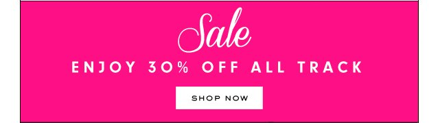 Sale. Enjoy 30 percent off all track.