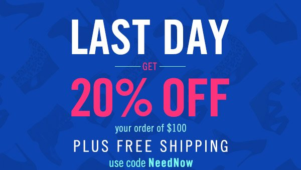 TGIF! Last Day! Get 20% Off your order of $100!