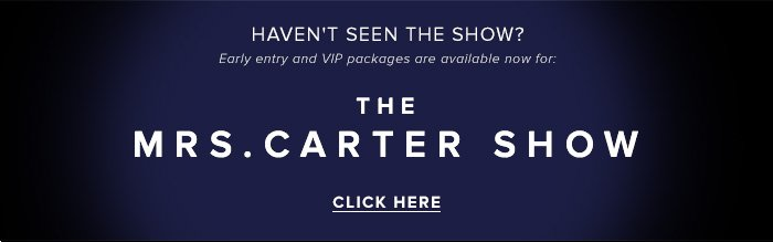 The Mrs Carter Show - Tickets Here