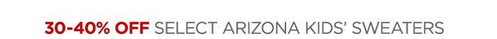 30-40% OFF SELECT ARIZONA KIDS' SWEATERS