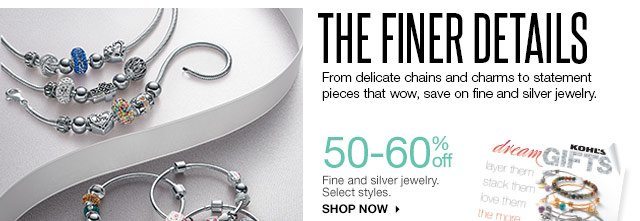 The Finer Details. From delicate chains and charms to statement pieces that wow, save on fine and silver jewelry. 50-60% off Fine and silver jewelry. Select Styles. Shop now