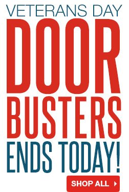 Veterans Day Doorbusters. Ends Today! SHOP ALL