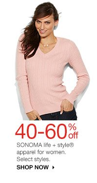 40-60% off SONOMA life + style® apparel for women. Select styles. Shop now