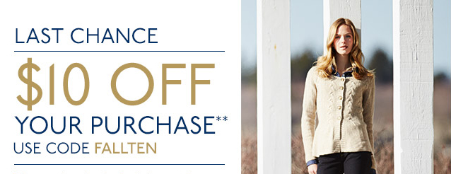 $10 Off Your Purchase** with Promo Code FALLTEN