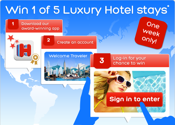 Win 1 of 5 Luxury Hotel stays* 1. Download our award-winning app - 2. Create an account - 3. Log-in for your chance to win