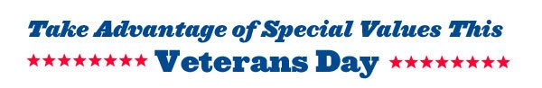 Take Advantage of Special Values This Veterans Day.