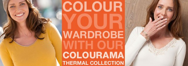 Colour your wardrobe with our colourama thermal collection