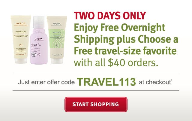 enjoy free overnight shipping plus choose a free travel-size favorite with all $40 orders. two days only. start shopping