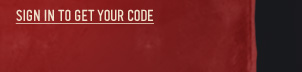 SIGN IN TO GET YOUR CODE