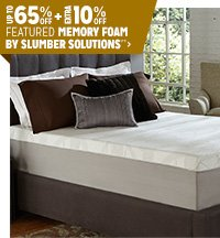 Up to 65% off + Extra 10% off Featured Memory Foam by Slumber Solutions**