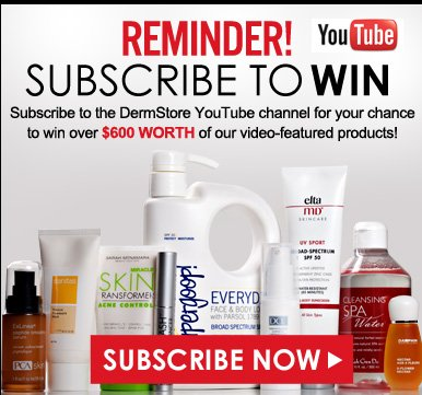 Subscribe to Win! Subscribe to the DermStore YouTube channel for your chance to win over $600 worth of our video-featured products! Subscribe Now>>