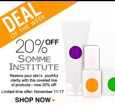 Deal of the Week: Save 20% on Somme Institute Restore your skin's  youthful clarity with this coveted line of products—now 20% off! Offer valid November 11 – 17 Shop Now>>