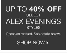 Up to 40% off select Alex Evenings Styles