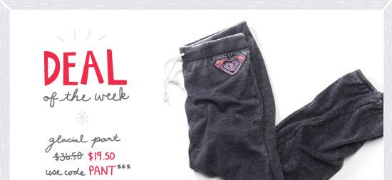 Deal of the weak - Glacial pant $19.50