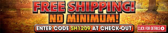 Sportsman's Guide's Free Standard Shipping on Your Merchandise Order - No Minimum Order! Please enter Coupon Code SH1209 at Checkout. Offer ends Tuesday, 11/12/2013.