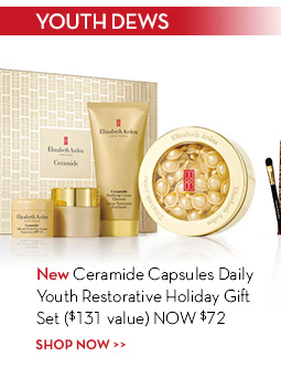 YOUTH DEWS. New Ceramide Capsules Daily Youth Restorative Holiday Gift Set ($131 value) NOW $72. SHOP NOW.