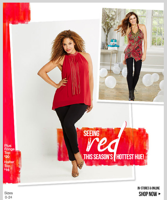Seeing RED! The Season's Hottest Hue! In-stores and online! SHOP NOW!